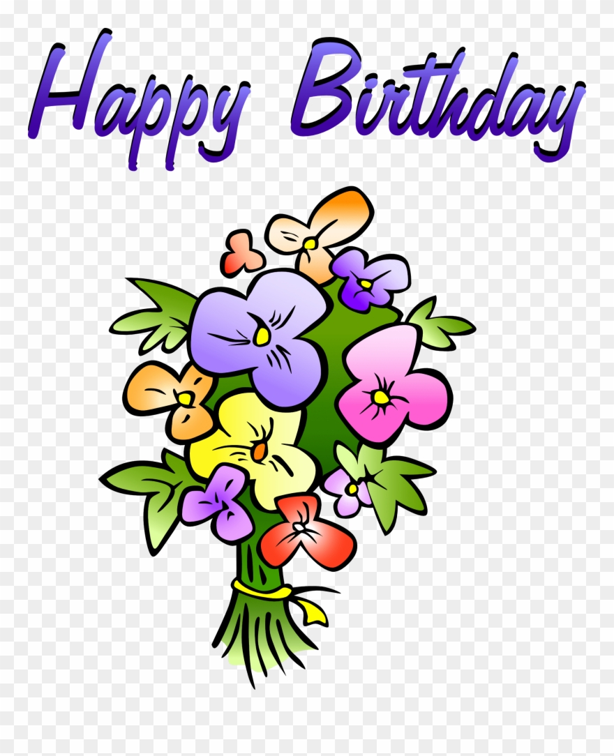 Happy Birthday Clipart Happy Birthday Cartoon Flowers Png Download 9162 Pinclipart
