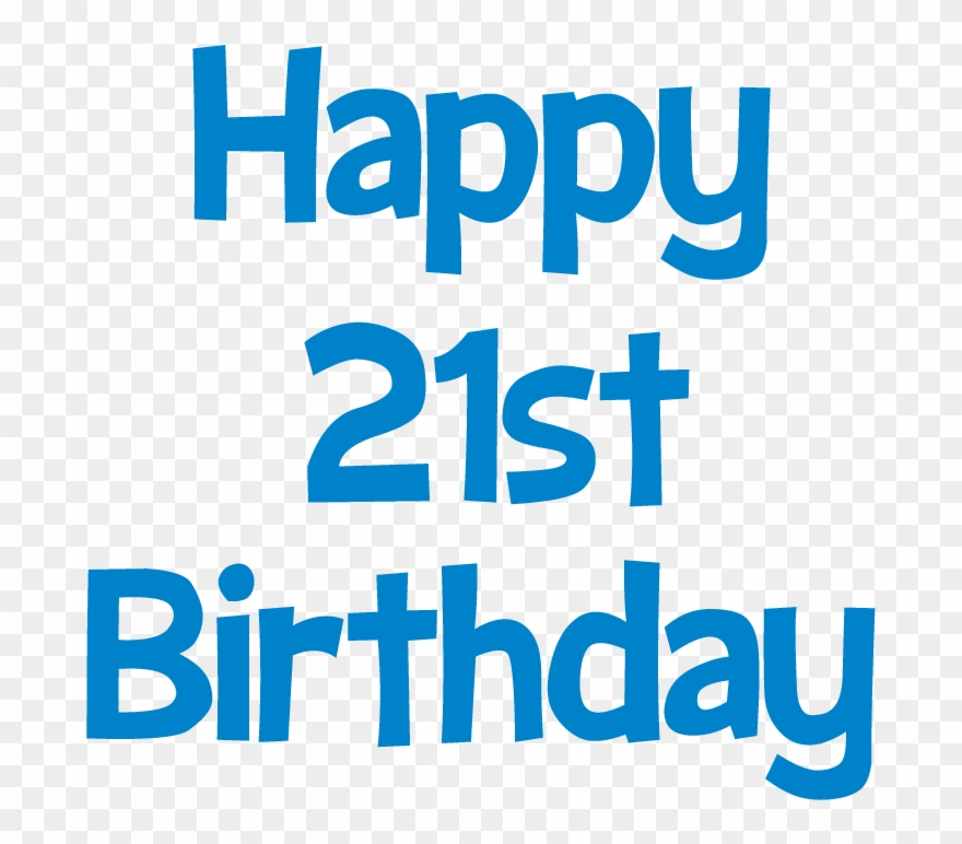 Graphic Free Stock Birthday Transparent Blue Happy 21st Birthday Clipart Png Download 117996 Pinclipart