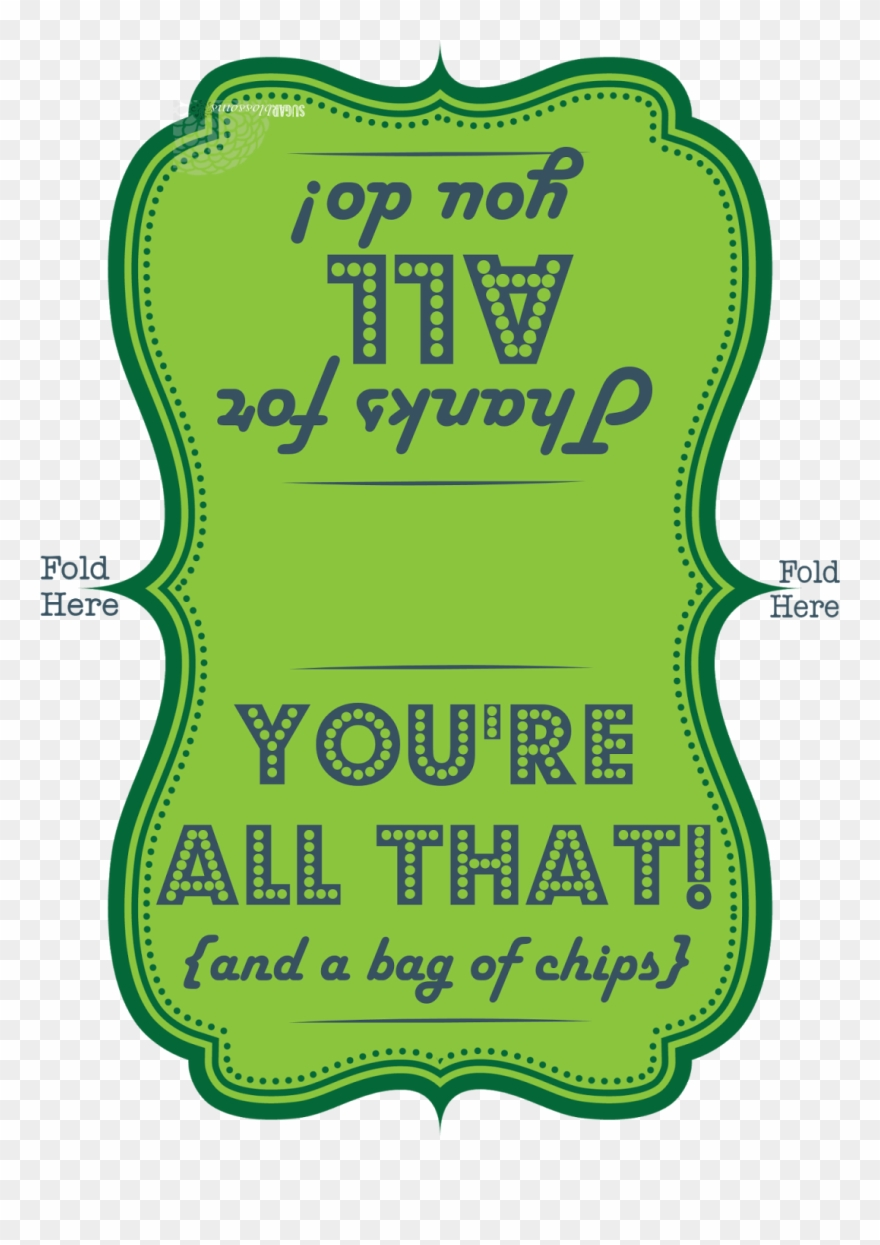 image regarding You're All That and a Bag of Chips Printable identified as Instructor Employees Appreciation Printable - Youre All That And