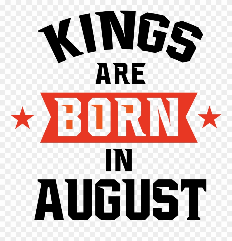 Kings Are Born In June August Birthday Shirts Clipart