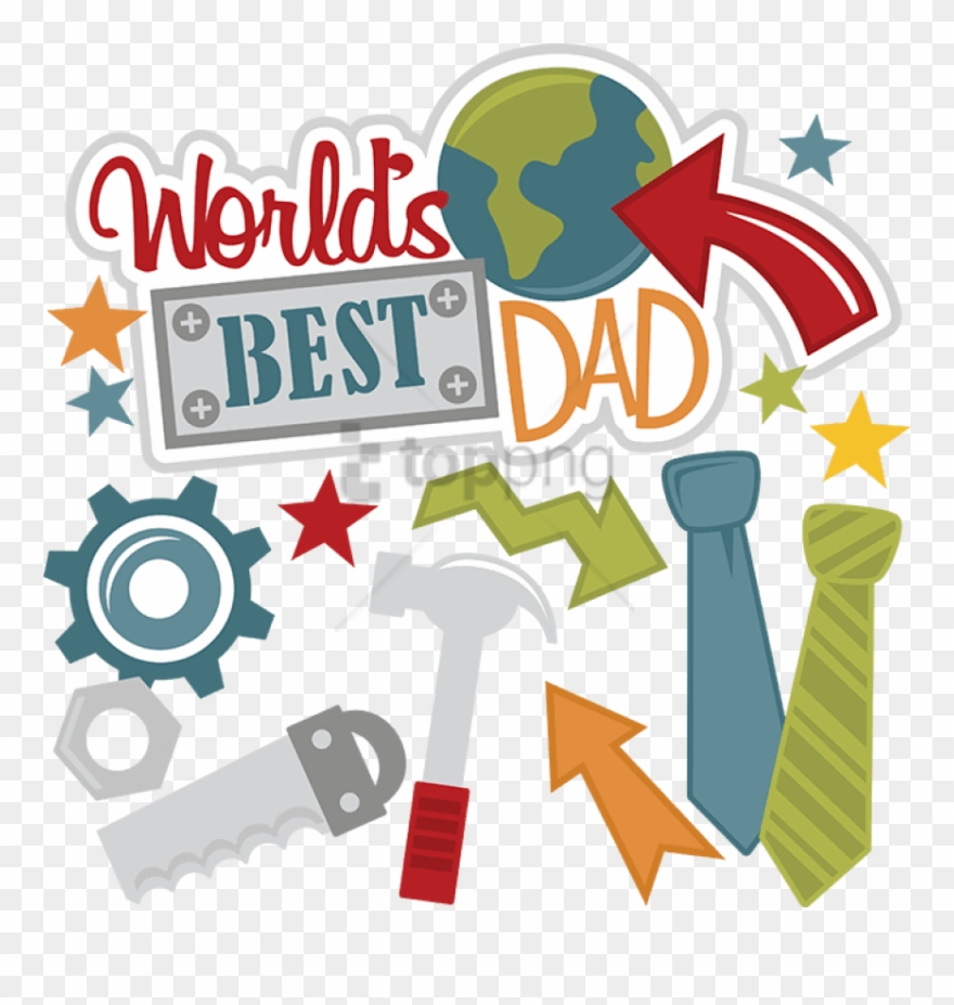 Download Free Png Fathers Day Backgrounds Png Png Image With Best Dad Of The World Clipart 3984407 Pinclipart
