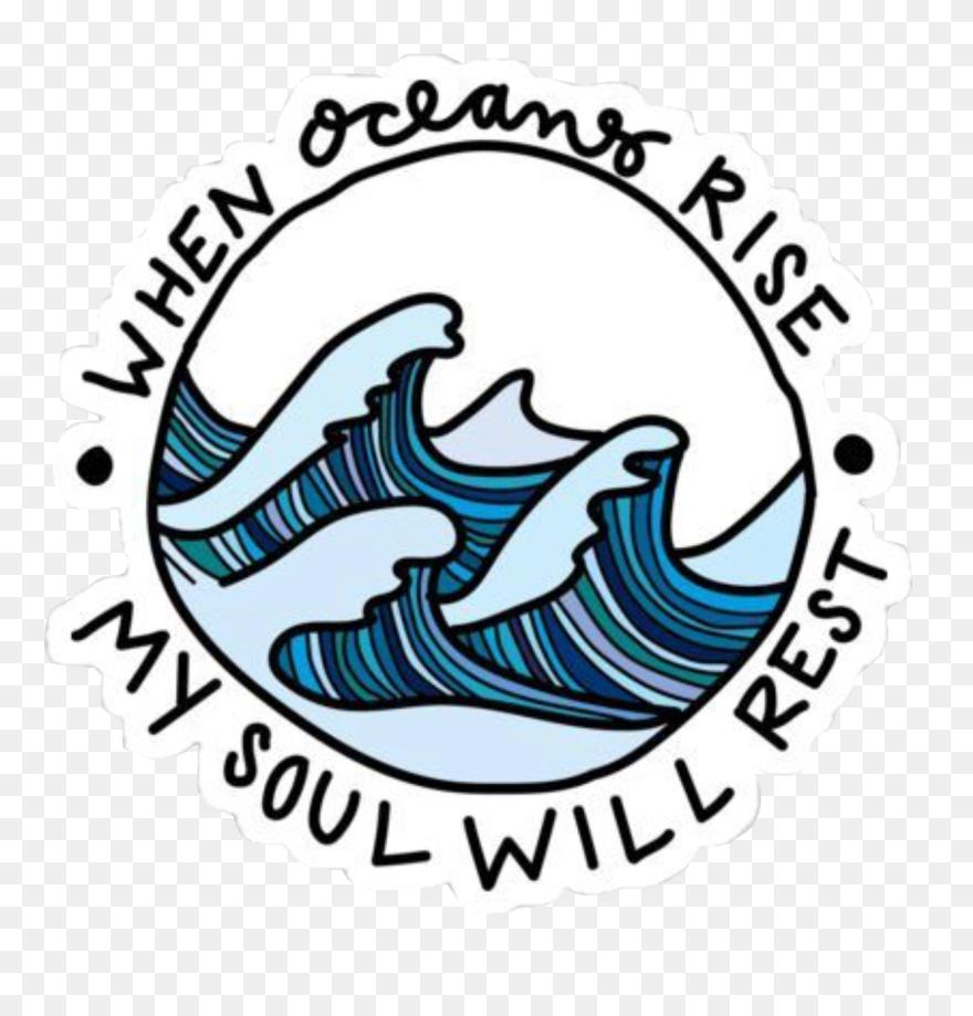 Ocean Aesthetic Tumblr Sticker Vsco Vscogirl Oceans Rise My Soul Will Rest Sticker Clipart 5569428 Pinclipart